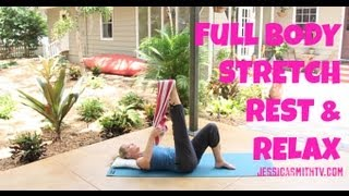 Stretch, Full 30-Minute Stretching, Flexibility Routine: Stretch, Rest and Relax