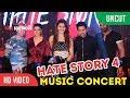 UNCUT - HATE STORY 4 Music Concert With Urvashi Rautela, Karan Wahi, Armaan Malik And Others