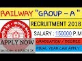 RAILWAY GROUP – A ~ RECRUITMENT 2018 ~ CHECK YOUR ELIGIBILITY & APPLY NOW
