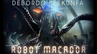 Debordo Leekunfa - Robot Macador - audio