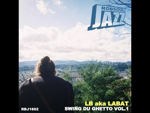 LB aka LABAT - Swing Du Ghetto Vol, 1 (Robsoul Jazz) [Full A