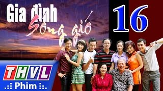 thvl  gia dinh song gio  tap 16