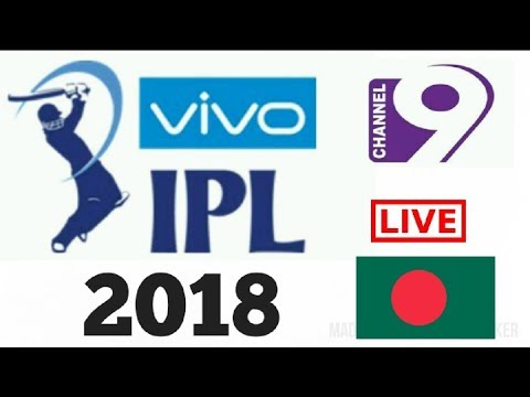 Channel 9 live streaming of All IPL in Bangladesh