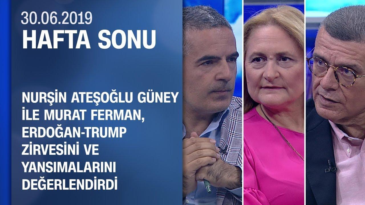 Erdoğan-Trump zirvesi ve yansımaları - Hafta Sonu 30.06.2019 Pazar