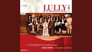 Lully: Le bourgeois gentilhomme, LWV 43 - Ouverture (Live, Opéra royal de Versailles / 2001)