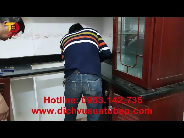 Nhận làm mới sửa chữa tủ bếp tại nhà - Tuấn Đạt