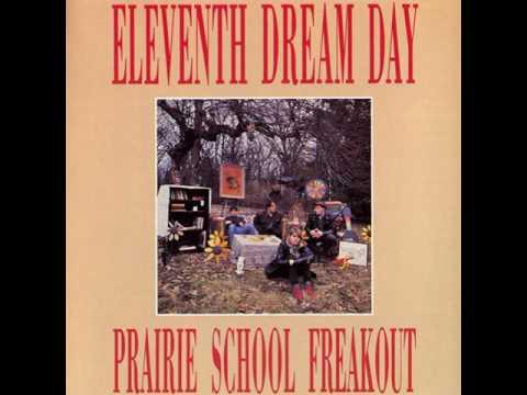 Eleventh Dream Day - Prairie School Freakout (Full Album)