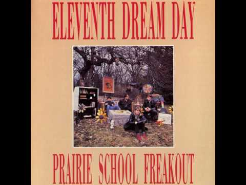 Eleventh Dream Day - Prairie School Freakout (Full Album)