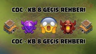 Clash of Clans | Kb 8 Geçiş Rehberi