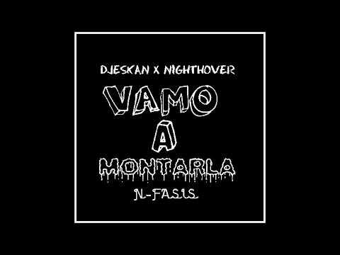 N-Fasis x DJEskan x Night Hover - Vamo A Montarla