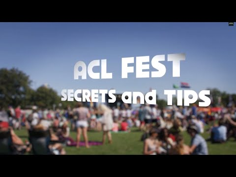 ACL Festival Tips & Secrets
