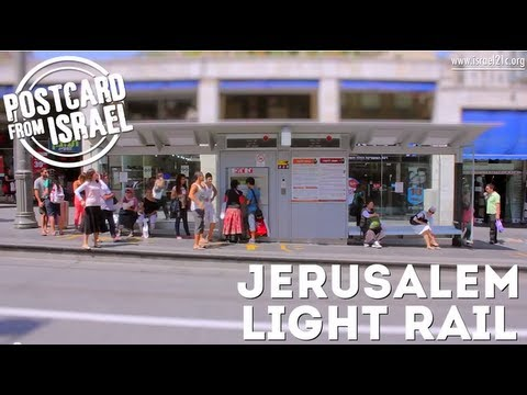 Postcard from Israel: Jerusalem Light Rail