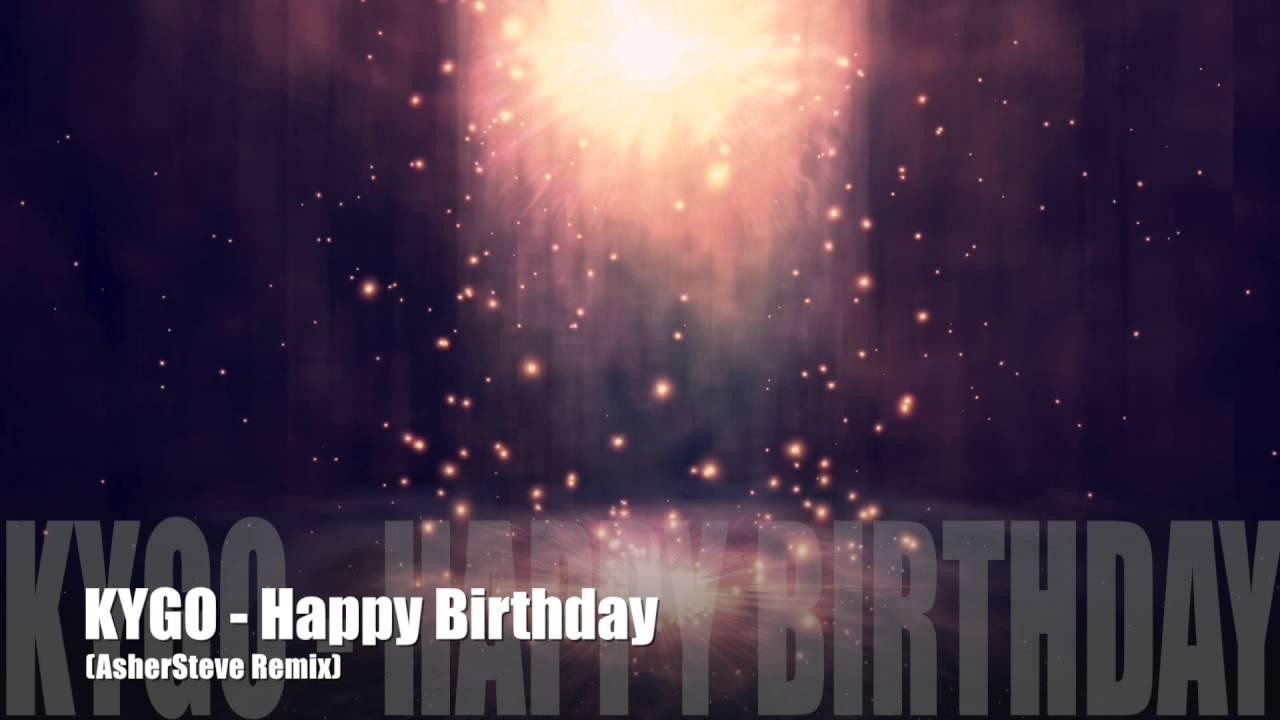 kygo-happy-birthday-featjohn-legend-ashersteve-remix-ashersteve