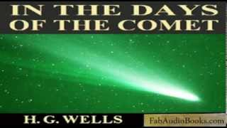 IN THE DAYS OF THE COMET - In the Days of the Comet by H. G. Wells - Unabridged Audiobook