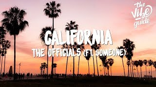 The Officials - California (Lyrics) ft. someone