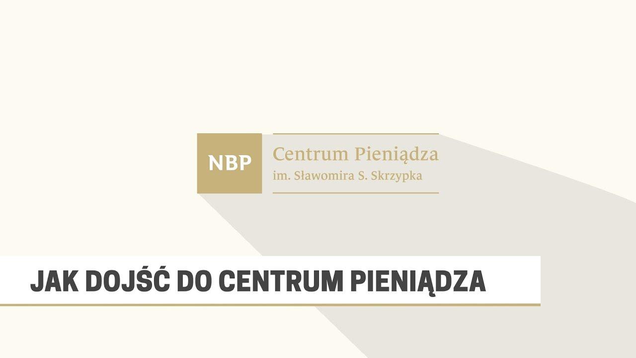 Jak dotrzeć do Centrum Pieniądza NBP?