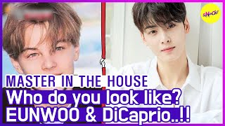 [HOT CLIPS] [MASTER IN THE HOUSE ] EUNWOO just looks like Leonardo DiCaprio😍 (ENG SUB)