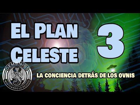 345 - El Plan Celeste 3 - La Conciencia detrás de los OVNIS