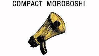 COMPACT MOROBOSHI - I DON'T SLEEP ENOUGH Thumbnail
