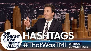 #ThatWasTMI - Tonight Show Hashtags without Commentary