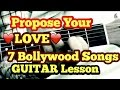 7 Bollywood/Hindi songs to Propose your Lover/Girlfriend/Boyfriend on Guitar | Valentine special
