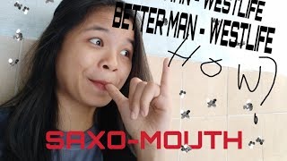 #RiCover [Better Man - Westlife] SAXOMOUTH