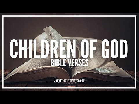 Bible Verses On Children Of God | Scriptures For Sons Of God (Audio Bible)