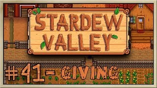 Stardew Valley - [Inn's Farm - Episode 41] - Giving [60FPS]