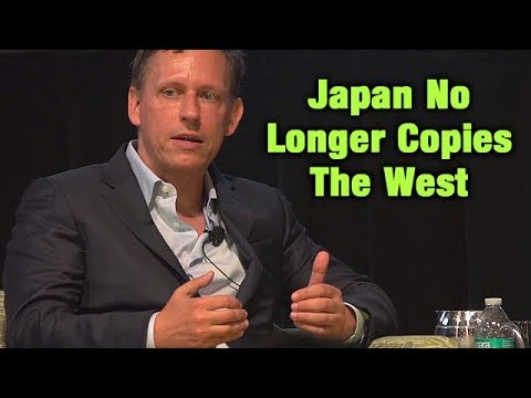 Peter Thiel: Japan Has Stopped Copying The West