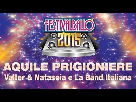 Valter & Natascia e La Band Italiana - Aquile Prigioniere - Festivalballo 2015