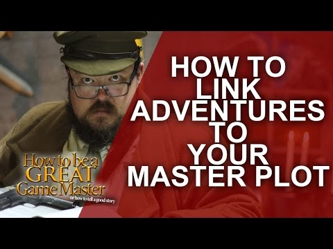 Great GM - Linking your side quests into your main plot Part 1 - RPG Storytelling - GM Tips