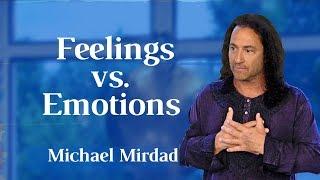 Feelings Versus  Emotions