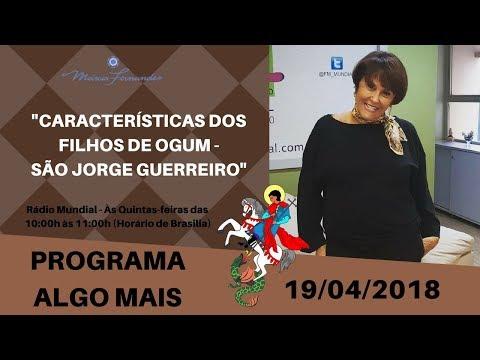 """Programa Algo Mais - """" Características dos filhos de Ogum, São Jorge Guerreiro """" - 19/04/2018"""