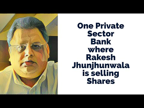 One Private Sector Bank where Rakesh Jhunjhunwala is selling shares