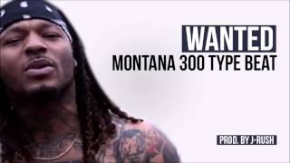 """Wanted"" Montana of 300 Type Beat 