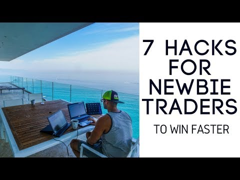 7 Hacks For Newbie Traders To Win Faster