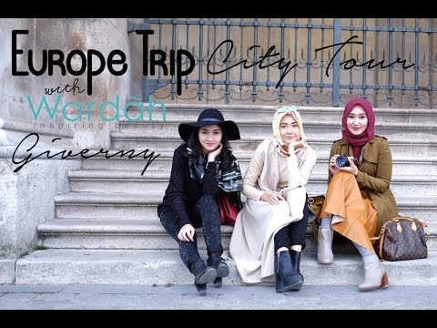 Europe Trip With Wardah #2 | Paris City Tour | Giverny