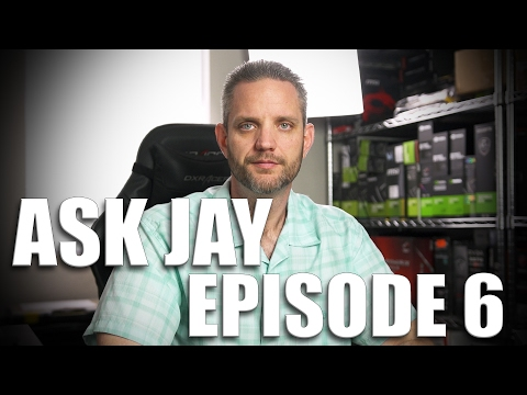 Ask Jay Episode: 6 - Some good questions in this episode!