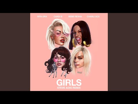 Girls (feat. Cardi B, Bebe Rexha & Charli XCX) (Steve Aoki Remix)