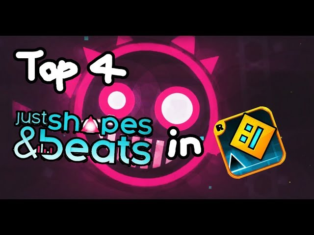 Top 4 Just Shapes & Beats in Geometry Dash