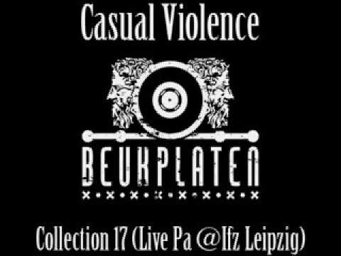 Casual Violence - Beukplaten Collection 17 (Live Pa @Ifz Leipzig)