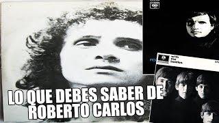LO QUE DEBES SABER DE ROBERTO CARLOS