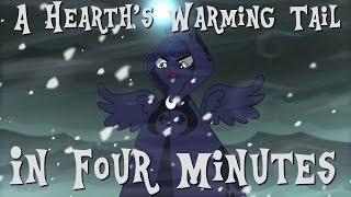 A Hearth's Warming Tail in Four Minutes