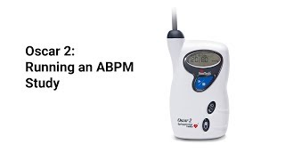 Oscar 2: How to Run an Ambulatory Blood Pressure Monitoring Study (4 of 5)