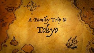 A Family Trip to Tokyo
