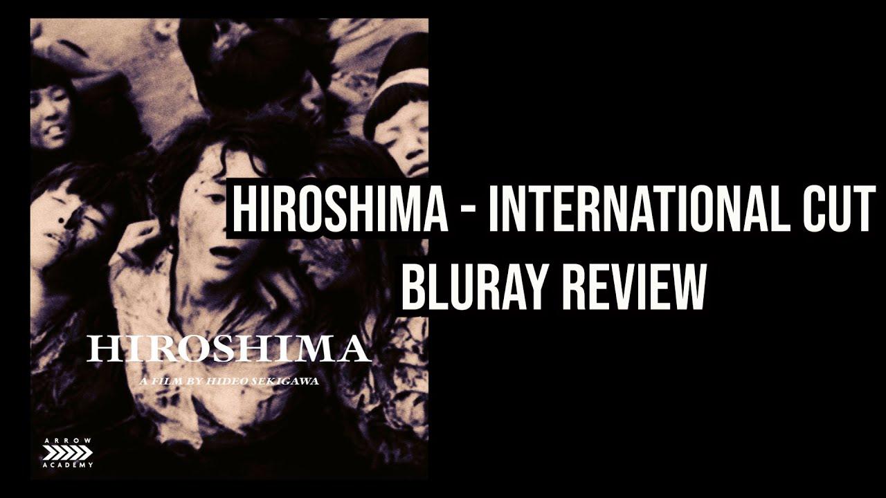 Download HIROSHIMA INTERNATIONAL CUT (1953) BLURAY REVIEW (Arrow Video)