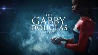 The Gabby Douglas Story :60 Trailer