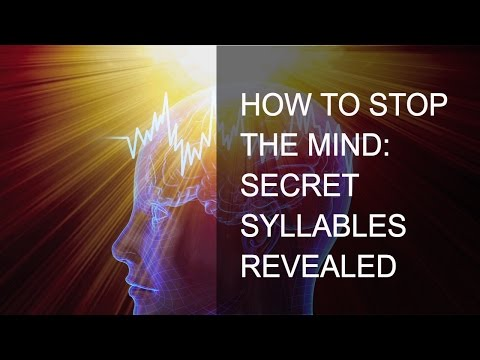 Secret Syllables to Stop the Mind: Revealed