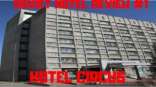 Soviet Hotel Review #1 Hotel Circus, Gomel