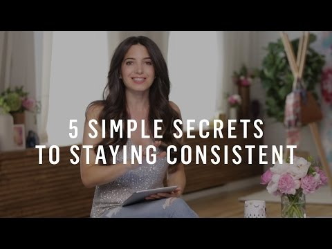 How To Be Consistent: 5 Steps To Get Things Done, All The Time